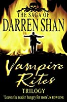 Vampire Rites Trilogy: Books 4 - 6 (The Saga of Darren Shan)