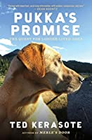 Pukka's Promise: The Quest for Longer-Lived Dogs by Ted Kerasote(2014-02-04)