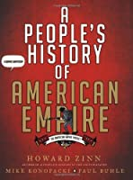 A People's History of American Empire: The American Empire Project, A Graphic Adaptation by Howard Zinn Mike Konopacki Paul Buhle(2008-04-01)