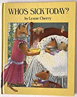 Who's Sick Today?