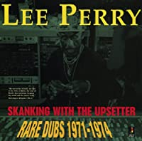 Skanking With the Upsetter: Rare Dubs 1971 - 1974