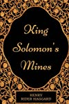 King Solomon's Mines: By H. Rider Haggard : Illustrated