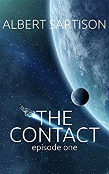 The Contact Episode One by [Sartison, Albert]