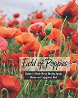 Field Of Poppies Undated 6-Month Weekly Monthly Agenda Planner and Engagement Book