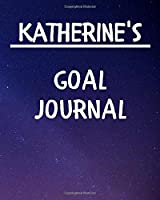 Katherine's Goal Journal: 2020 New Year Planner Goal Journal Gift for Katherine  / Notebook / Diary / Unique Greeting Card Alternative