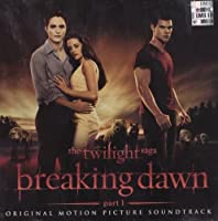 The Twilight Saga: Breaking Dawn - Part 1 Original Motion Picture Soundtrack by Various Artists (2011-11-08)