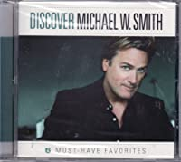 Discover Michael W. Smith