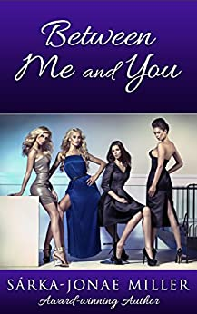 Between Me and You (The Between Boyfriends Series Book 5) by [Miller, Sarka-Jonae]