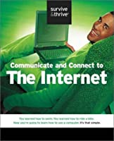 Communicate and Connect to the Internet (Survive & Thrive)