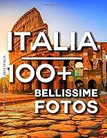 Libro Fotografico Dell'italia: 100 Bellissime Foto In Questo Fantastico Fotolibro (Libro Fotografico Italia - Libro Fotografico Viaggi)