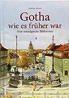 Gotha wie es frueher war: Eine nostalgische Bilderreise