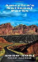 America's National Parks 2020-2021 Pocket Calendar: Capitol Reef National Park Utah - 2 Year Monthly Mini Planner Scheduler Agenda & Organizer with Notes - Perfect for On the Go