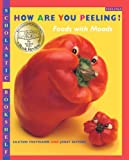 How Are You Peeling?: Foods With Moods (Scholastic Bookshelf: Feelings)
