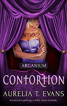 Contortion (Arcanium Book 5) by [Evans, Aurelia T.]