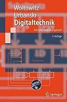 Digitaltechnik/ Digital Technology: Ein Lehr- Und Uebungsbuch/ a Textbook and Exercise Book (Springer-lehrbuch)