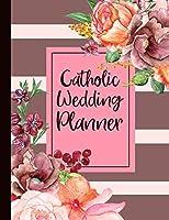 Catholic Wedding Planner: A Catholic Bride's Planning Book