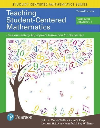 Download Teaching Student-Centered Mathematics: Developmentally Appropriate Instruction for Grades 3-5 (Volume II) (3rd Edition) (Student Centered Mathematics Series) 0134556429