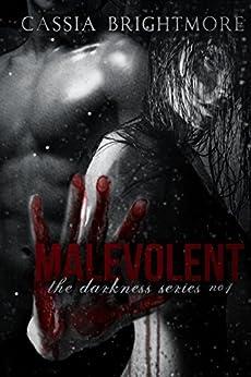 Malevolent (The Darkness Series Book 1) by [Brightmore, Cassia]