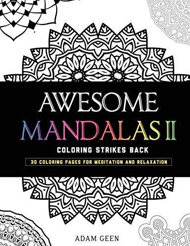 Download Awesome Mandalas II: Coloring Strikes Back (Stress Relieving Patterns) 0991736893