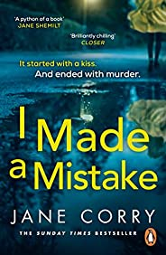 I Made a Mistake: The twist-filled, addictive new thriller from the Sunday Times bestselling author of I LOOKE