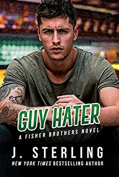 Guy Hater (The Fisher Brothers Book 2) by [Sterling, J.]