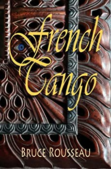 [Rousseau, Bruce]のFrench Tango (English Edition)