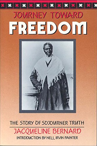 Download Journey Toward Freedom: The Story of Sojourner Truth 1558610243