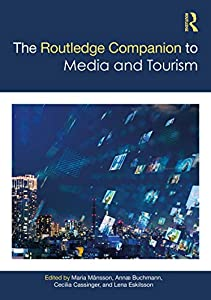 The Routledge Companion to Media and Tourism (Routledge Media and Cultural Studies Companions) (English Edition)
