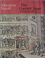 Garrick Stage: Theatres and Audience in the Eighteenth Century