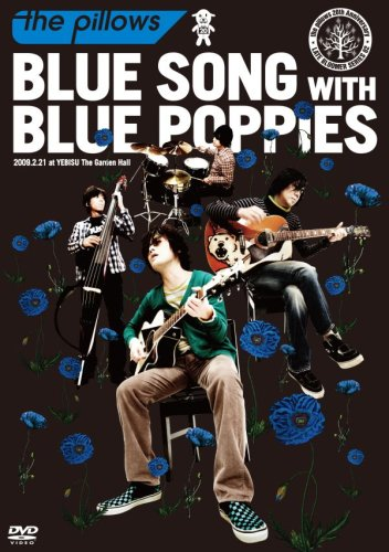 BLUE SONG WITH BLUE POPPIES 2009.2.21 at YEBISU The Garden Hall [DVD]の詳細を見る