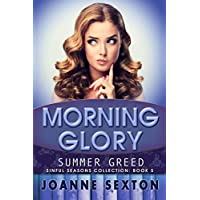 Morning Glory: Summer Greed (Sinful Seasons Collection Book 5) (English Edition)
