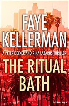 The Ritual Bath (Peter Decker and Rina Lazarus Series, Book 1) by [Kellerman, Faye]