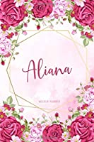 Aliana Weekly Planner: Organizer Custom Name Undated Hand Painted Appointment To-Do List Additional Notes Chaos Coordinator Time Management School Supplies Watercolor Flower Cute