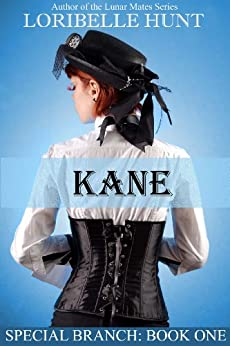 Kane (Special Branch Book 1) by [Hunt, Loribelle]