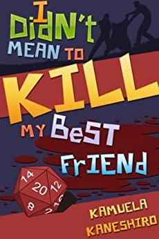 [Kaneshiro, Kamuela]のI Didn't Mean to Kill My Best Friend (English Edition)