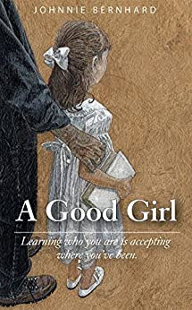 A Good Girl by [Bernhard, Johnnie]