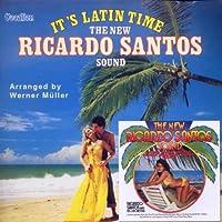 It's Latin Time: The New Ricardo Santos Sound