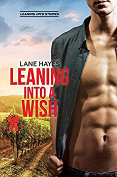 Leaning Into a Wish (Leaning Into Series Book 5) by [Hayes, Lane]