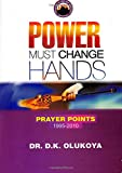 Power Must Change Hands Prayer Points 1995-2010