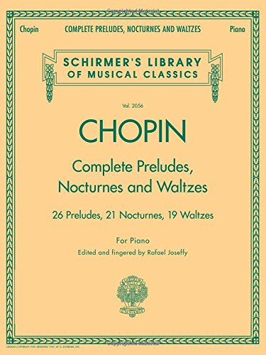 Download Complete Preludes, Nocturnes and Waltzes: 26 Preludes, 21 Nocturnes, 19 Waltzes for Piano (Schirmer's Library of Musical Classics) 0634099205