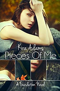 Pieces of Me: A Foundation Novel, Book One (The Foundation Series 1) by [Adams, Kira]