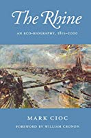 The Rhine: An Eco-biography, 1815–2000 (Weyerhaeuser Environmental Books)
