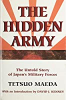 The Hidden Army: The Untold Story of Japan's Military Forces