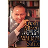 Quoth the Maven: More on Language from William Safire