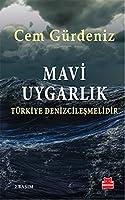 Mavi Uygarlik - Turkiye Denizcilesmelidir