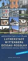 Architekturstadtplan Lutherstadt Wittenberg Dessau-Rosslau: Gartenreich Dessau-Woerlitz