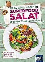 Superfood Salat: 65 Rezepte fuer alle Jahreszeiten. Mit basischen Salaten zur Entsaeuerung