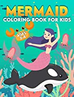 Mermaid Coloring Book for Kids Ages 2-4: Adorable and Various Unique Design of Mermaid Great Coloring Books for girls