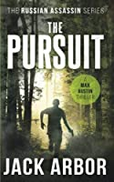 The Pursuit: A Max Austin Thriller Book #2 (The Russian Assassin) (Volume 2) [並行輸入品]