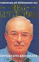 Reg Gutteridge: My Autobiography